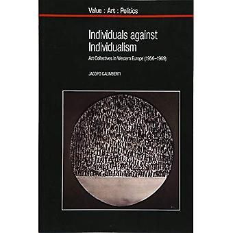 Les individus contre l'individualisme: Art collectifs en Europe de l'Ouest (1956-1969) (valeur: Art: politique)