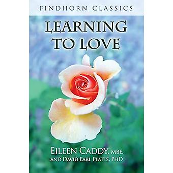 Learning to Love by Eileen Caddy - 9781620558355 Book