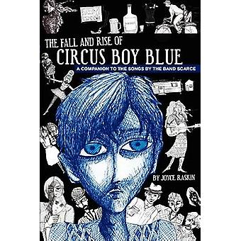 The Fall and Rise of Circus Boy Blue by Raskin & Joyce