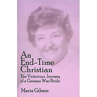En EndTime Christian den sejrende rejse af en tysk krig brud af Gibson & Maria