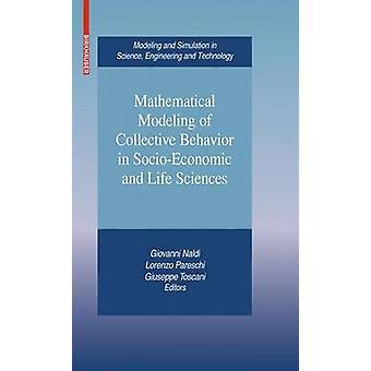 Wiskundige modellering van collectieve gedrag in sociaal-economische en levenswetenschappen door Naldi & Giovanni