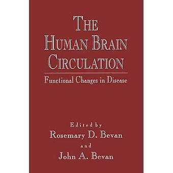 Het menselijk brein omloop functionele veranderingen in ziekte door Bevan & Rosemary D.