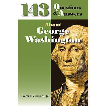 143 domande risposte su George Washington da Grizzard & Frank E