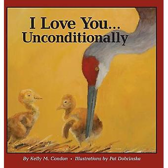 I Love You... Unconditionally by Condon & Kelly M