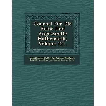 Dagboek Fr Die Reine Und Angewandte Mathematik Volume 12... door Crelle & Augustus Leopold