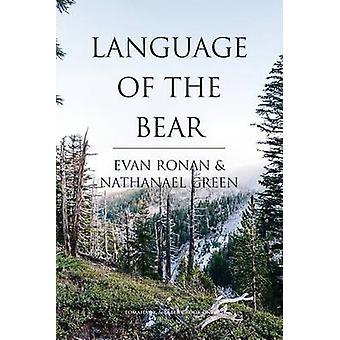 Language of the Bear by Ronan & Evan