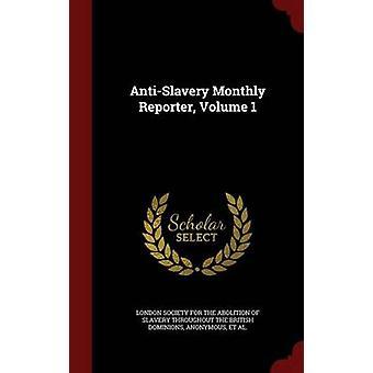 Stugas månatliga Reporter volym 1 av London samhälle för avskaffandet av slaviska