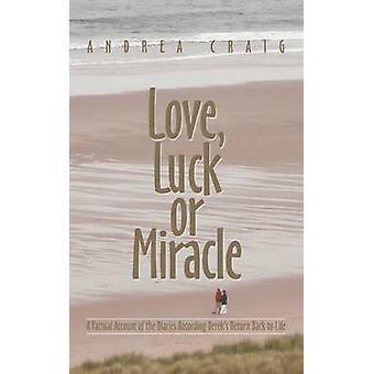 愛の幸運または奇跡の日記記録の事実上の説明クレイグ・アンド・アンドレアによって生活に戻る Dereks