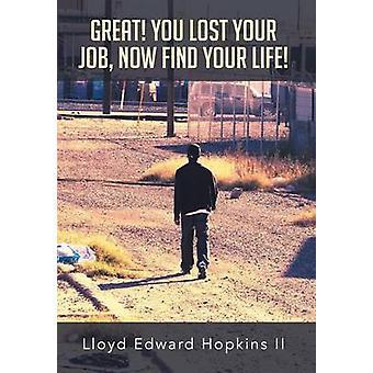 Stor du förlorat ditt jobb nu finna ditt liv av Hopkins & Lloyd Edward II
