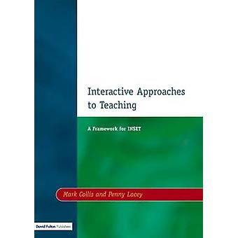 Interactive Approaches to Teaching by Collis & Mark