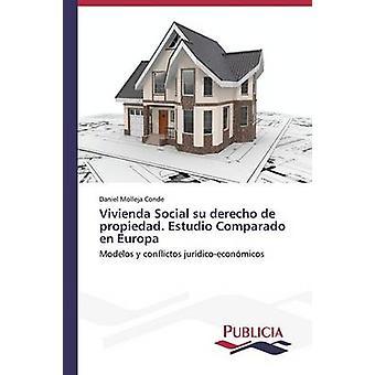 Vivienda Social su derecho de propiedad. Estudio Comparado sv Europa av Molleja Conde Daniel