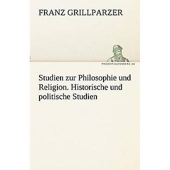 ستودين الفلسفة Zur أوند الدين. هيستوريشي أوند ستودين به قبل جريلبارتسر & فرانز