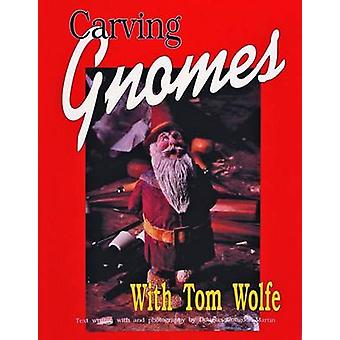 Carving Gnomes by Tom Wolfe - 9780887405372 Book