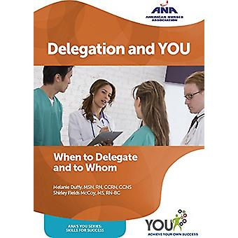 Delegation and YOU - When to Delegate and to Whom by Melanie Duffy - 9