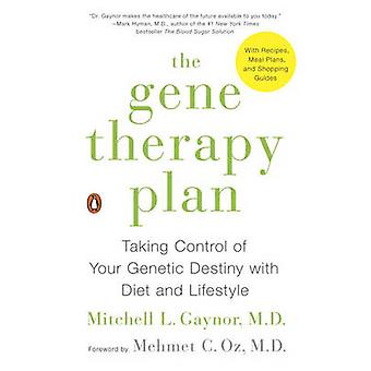 The Gene Therapy Plan - Taking Control of Your Genetic Destiny with Di