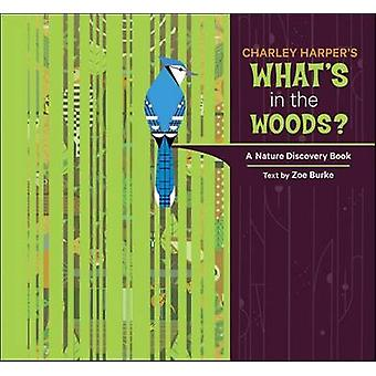Charley Harper's What's in the Woods? A Nature Discovery Book -  A216