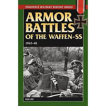 Armor Battles of the Waffen SS 1943-45 by Will Fey - Henri Henschler