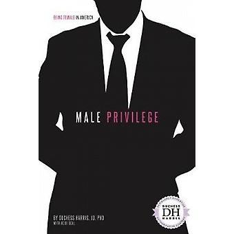 Male Privilege by Duchess - Ph.D. Harris - 9781532113079 Book
