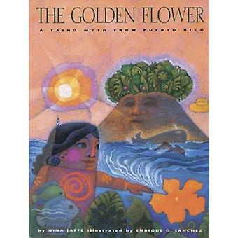 The Golden Flower - A Taino Myth from Puerto Rico by Nina Jaffe - Enri