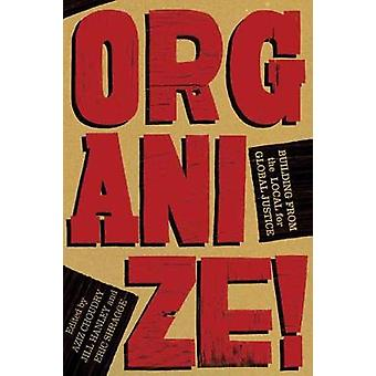 Organize! - Building from the Local for Global Justice by Aziz Choudry