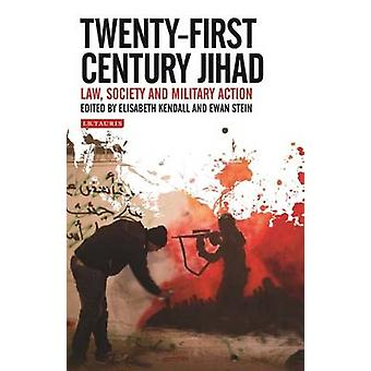 Twenty-First Century Jihad - Law - Society and Military Action by Elis