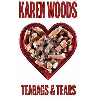 Teabags & Tears by Karen Woods - 9781901746914 Book