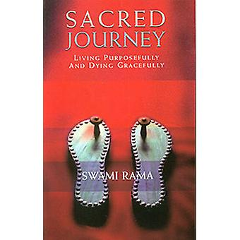Sacred Journey - Living Purposfully and Dying Gracefully by Swami Rama