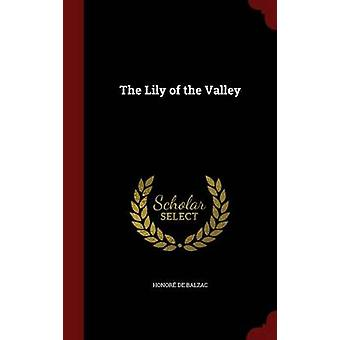 The Lily of the Valley by Honore De Balzac - 9781298703163 Book