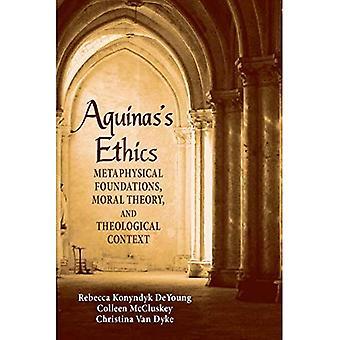 Aquinas etik: metafysiska grunder, moral teori och teologiskt sammanhang