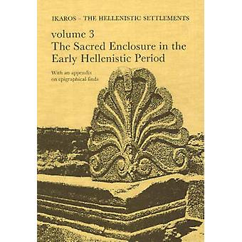 Failaka/Ikaros - The Hellenistic Settlements - Danish Archaeological I
