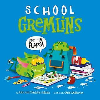 School Gremlins de Adam Guillain - Charlotte Guillain - Chris Chatter