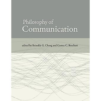 Philosophy of Communication by Chang