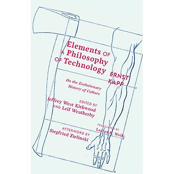 Elements of a Philosophy of Technology by Ernst Kapp