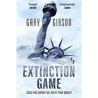 Extinction Game The Apocalypse Duology Book One by Gibson & Gary