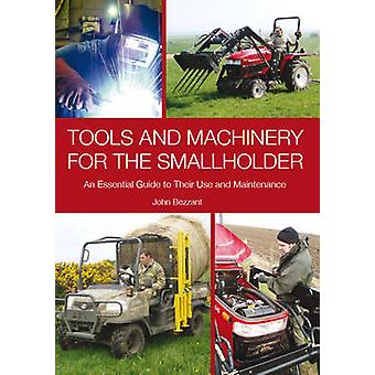 Tools and Machinery for the Smallholder by Bezzant & John