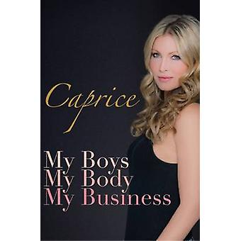 Caprice  My Boys My Body My Business by Bourret & Caprice