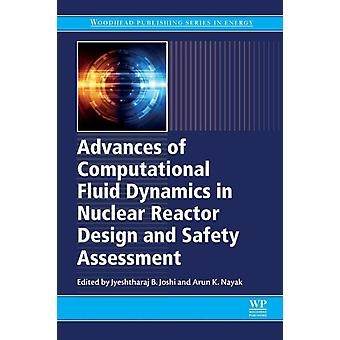 Advances of Computational Fluid Dynamics in Nuclear Reactor Design and Safety Assessment by Joshi & Jyeshtharaj
