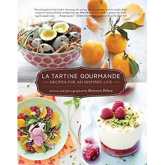 La Tartine Gourmande by Beatrice Peltre