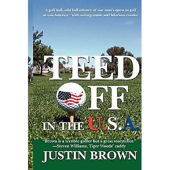 Teed Off in the USA by Brown & Justin