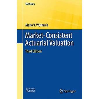 MarketConsistent Actuarial Valuation by Wuthrich & Mario V.