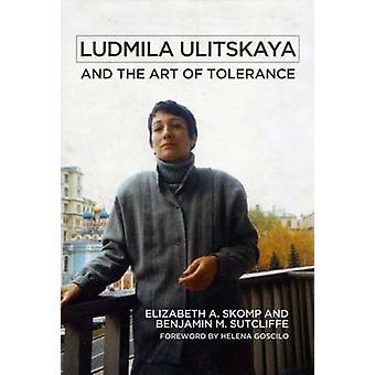 Ludmila Ulitskaya och toleranskonsten av Elizabeth A. SkompBenjamin M. Sutcliffe