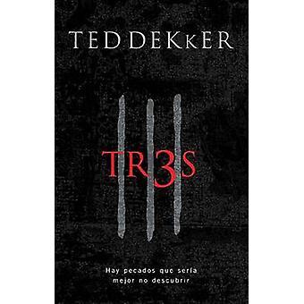 Tr3s  Thr3e by Dekker & Ted