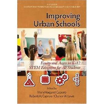Améliorer l'équité et l'accès des écoles urbaines à l'éducation des tiges K12 pour tous les élèves par Capraro et Mary Margaret
