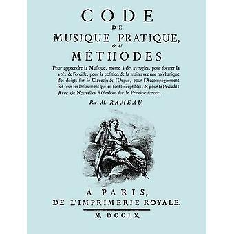 Code de Musique Pratique ou Methodes. Facsimile 1760 edition. by Rameau & JeanPhilippe