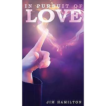 In Pursuit of Love by Hamilton & Jim