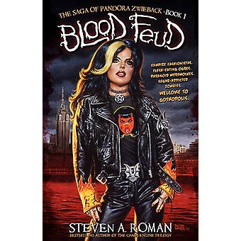 Blood Feud The Saga of Pandora Zwieback Book 1 by Roman & Steven A.