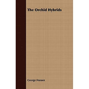 The Orchid Hybrids by Hansen & George