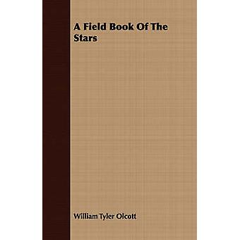 A Field Book Of The Stars by Olcott & William Tyler