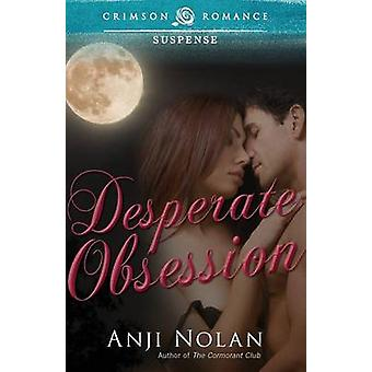 Desperate Obsession by Nolan & Anji