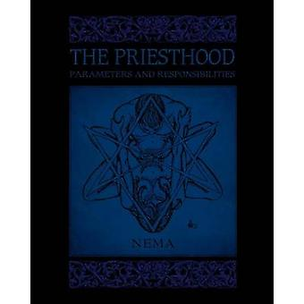 The Priesthood Parameters and Responsibilities by Nema